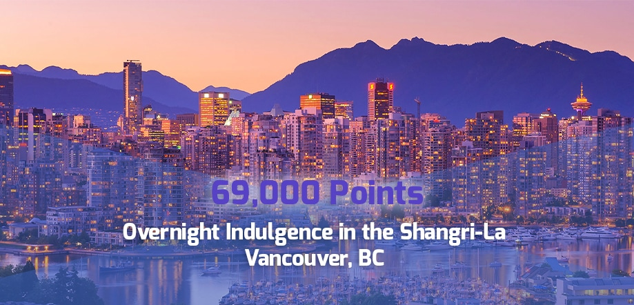 69,000 point reward: Night of Indulgence, Shangri-La Hotel, Vancouver for corporate travel points