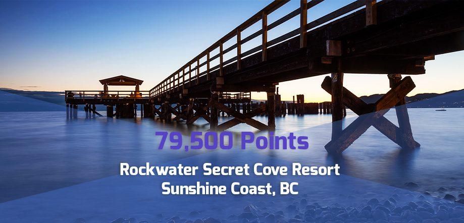 79,500 point reward: Rockwater Secret Cove Resort, Sunshine Coast, BC for corporate travel points